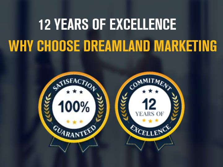 12 Years Experience Dreamland Marketing
